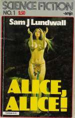 Alice, Alice (Science fiction -sarja, #1)