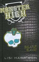 Monster High: Salatut elävät (Monster High, #2)