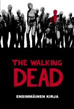 The Walking Dead: Ensimmäinen kirja (The Walking Dead, #1)