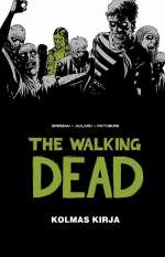 The Walking Dead: Kolmas kirja (The Walking Dead, #3)
