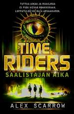 Time Riders: Saalistajan aika (Time Riders, #2)