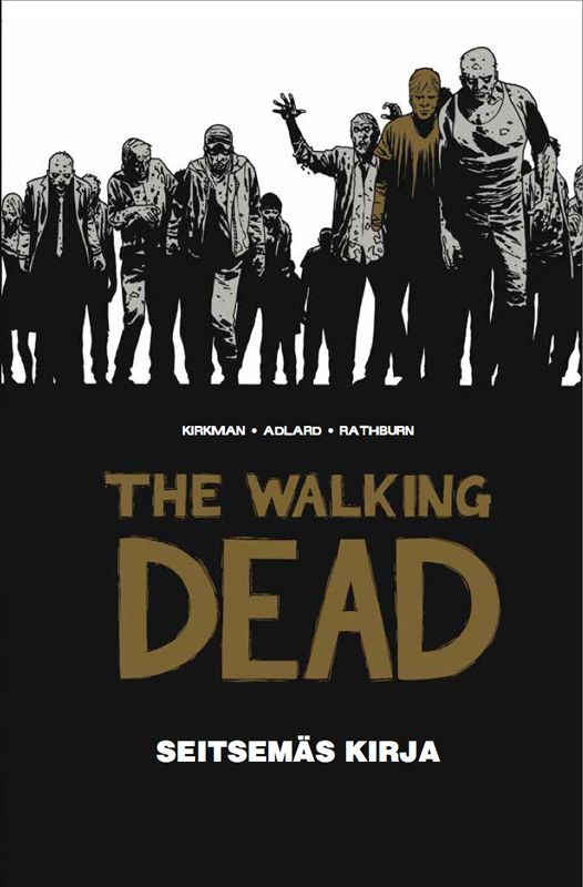 The Walking Dead: Seitsemäs kirja (The Walking Dead #7) - Robert Kirkman